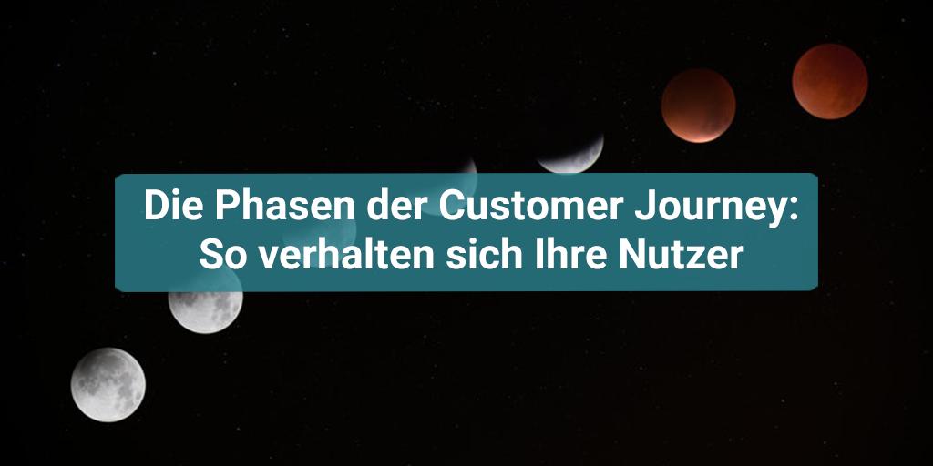 Die Phasen der Customer Journey: So verhalten sich Ihre Nutzer