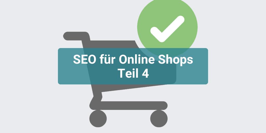 SEO für Online Shops Teil 4