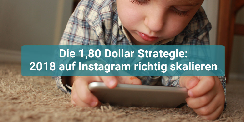 Die 1,80 Dollar Strategie. Spielend leichter Erfolg auf Instagram