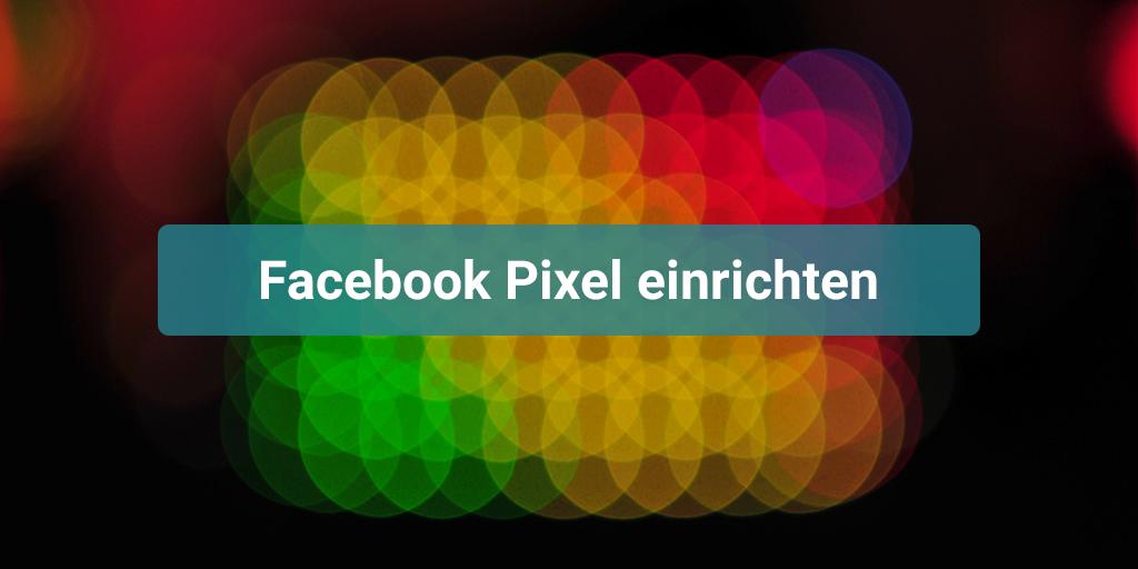 Facebook Pixel einrichten