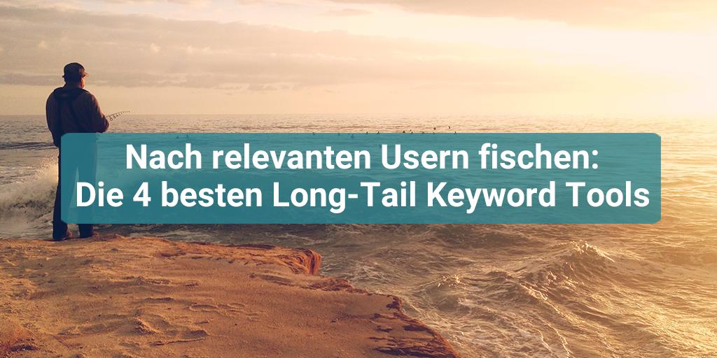 4 Tools für Long Tail Keywords SEO