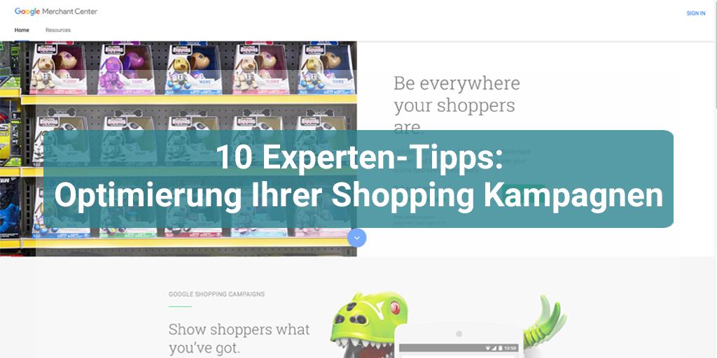 10 Experten Tipps: Optimierung Ihrer Shopping Kampagnen