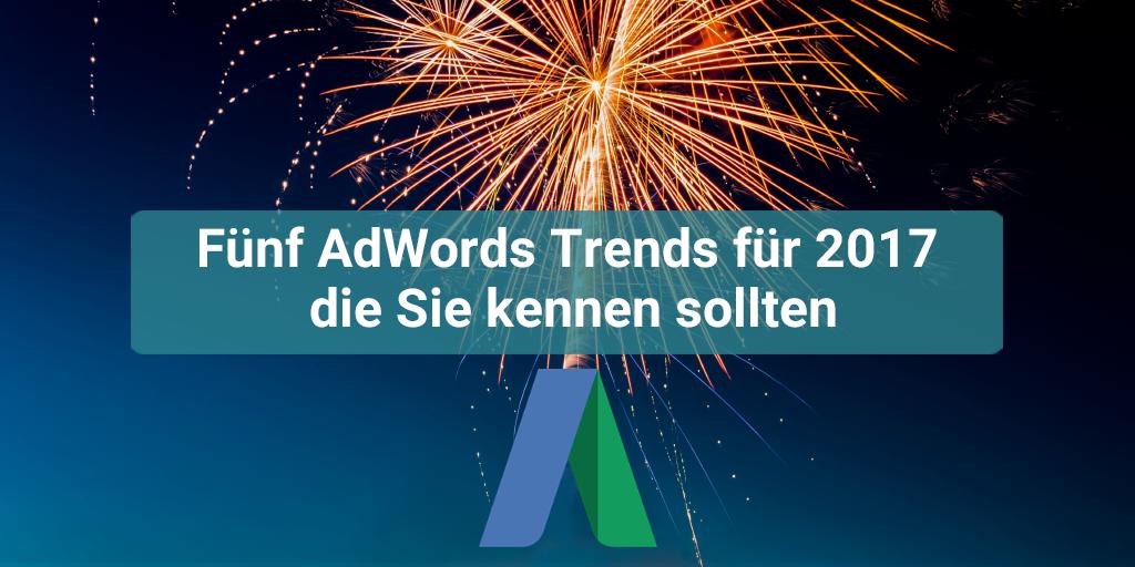 Fünf AdWords Trendsfür 2017, die Sie kennen sollten